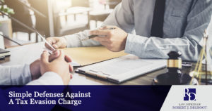 Simple Defenses Against A Tax Evasion Charge