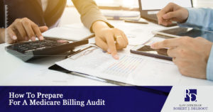 How To Prepare For A Medicare Billing Audit